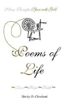 Poems of Life: Love-Hope-Faith  by  Shirley D. Cleveland