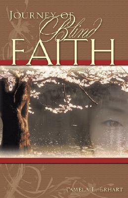 Journey of Blind Faith Pamela Erhart