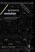 Economic Evolution: An Enquiry Into the Foundations of New Institutional Economics  by  Jack J. Vromen