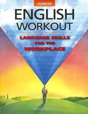 Glencoe English Workout: Language Skills for the Workplace Sharon Ferrett