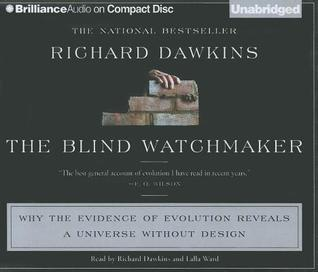 Blind Watchmaker, The: Why the Evidence of Evolution Reveals a Universe without Design Richard Dawkins
