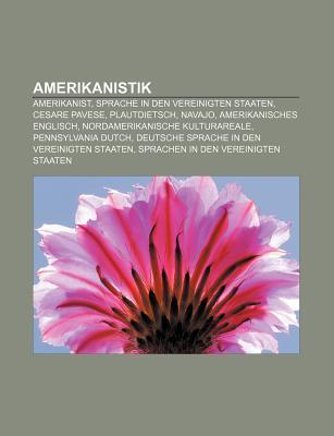 Amerikanistik: Amerikanist, Sprache in Den Vereinigten Staaten, Cesare Pavese, Plautdietsch, Navajo, Amerikanisches Englisch Source Wikipedia