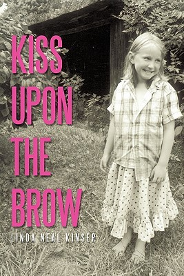 Kiss Upon the Brow  by  Linda Neal Kinser