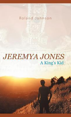 Jeremya Jones: A Kings Kid Roland Johnson