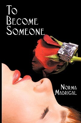 To Become Someone Norma Madrigal