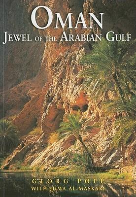 Oman: Jewel of the Arabian Gulf  by  Georg Popp