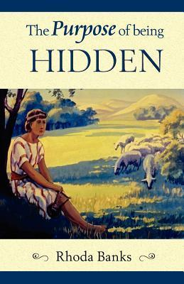 The Purpose of Being Hidden  by  Rhoda Banks