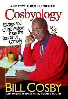 Cosbyology: Essays and Observations from the Doctor of Comedy Bill Cosby