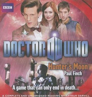Doctor Who: Hunters Moon: Unabridged Novel Featuring the 11th Doctor Paul Finch
