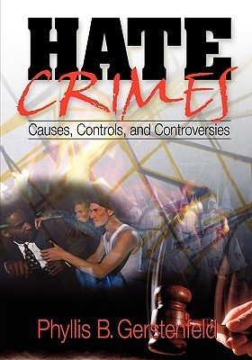 Hate Crimes: Causes, Controls, and Controversies Phyllis B. Gerstenfeld