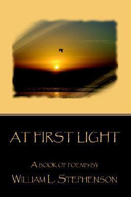 At First Light William L. Stephenson
