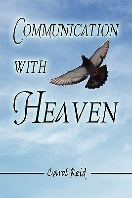 Communication with Heaven  by  Carol Reid