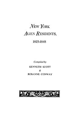 New York Alien Residents, 1825-1848 Kenneth Scott