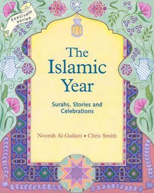 The Islamic Year: Surahs, Stories and Celebrations  by  Noorah Al-Gailani