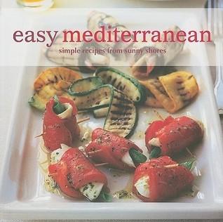 Easy Mediterranean: Simple Recipes from Sunny Shores Maxine Clark