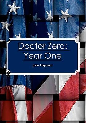 Doctor Zero: Year One  by  John Hayward