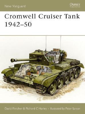 Cromwell Cruiser Tank 1942-50  by  David Fletcher