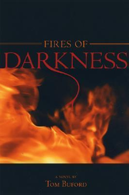 Fires of Darkness  by  Tom Buford