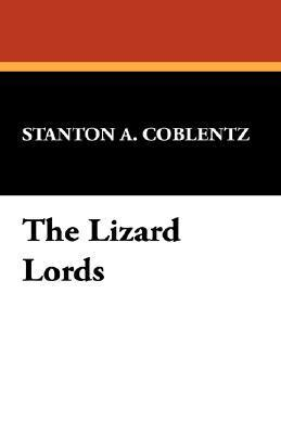 The Lizard Lords  by  Stanton A. Coblentz
