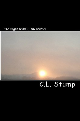 The Night Child 2, Oh Brother  by  C.L. Stump