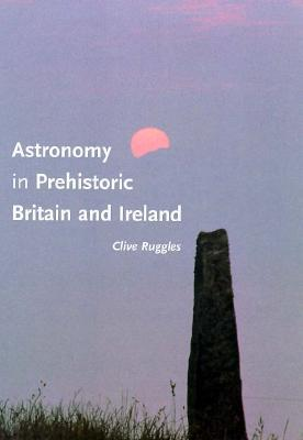 Ancient Astronomy: An Encyclopedia Of Cosmologies And Myth Clive Ruggles