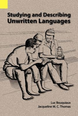 Studying and Describing Unwritten Languages Luc Bouquiaux