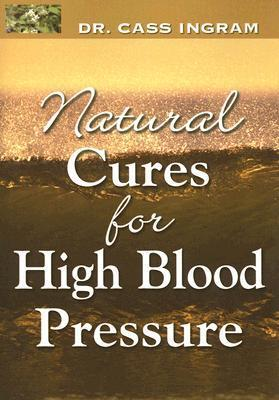 Natural Cures For High Blood Pressure Cass Ingram