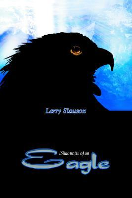 Silhouette of an Eagle Larry Slauson