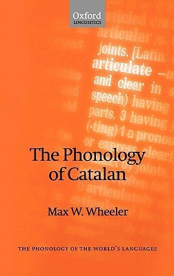 The Phonology of Catalan  by  Max W. Wheeler