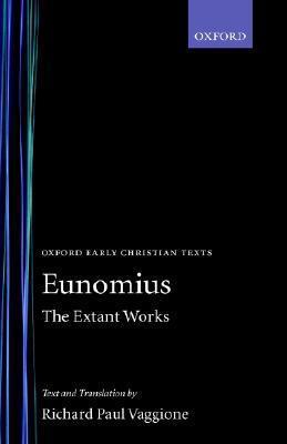 The Extant Works Eunomius