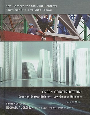 Green Construction: Creating Energy-Efficient, Low-Impact Buildings  by  Malinda Miller