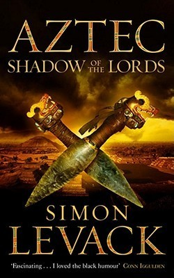 Shadow Of The Lords (Aztec Murder Mystery, #2)  by  Simon Levack