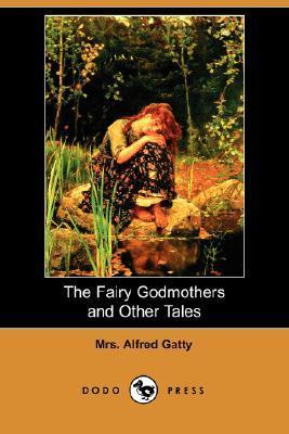 The Fairy Godmothers And Other Tales  by  Margaret Gatty