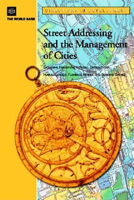 Street Addressing and the Management of Cities  by  Catherine Farvacque-Vitkovic