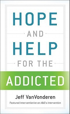 Hope and Help for the Addicted  by  Jeff VanVonderen