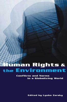 Human Rights And The Environment  by  Lyuba Zarsky
