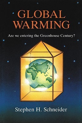 Global Warming: Are We Entering the Greenhouse Century?  by  Stephen Schneider