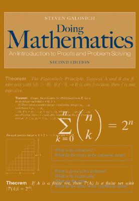 Doing Mathematics: An Introduction to Proofs and Problem-Solving Steven Galovich