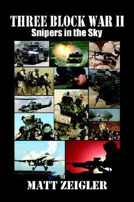 Three Block War II: Snipers in the Sky  by  Matt Zeigler