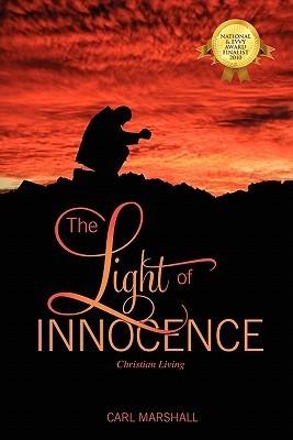 The Light of Innocence: Christian Living Carl  Marshall