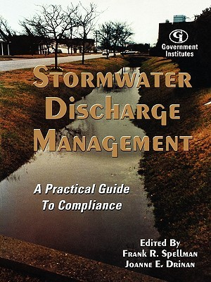 Stormwater Discharge Management: A Practical Guide to Compliance Frank R. Spellman