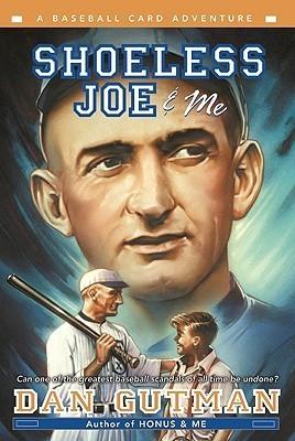 Shoeless Joe and Me  by  Dan Gutman