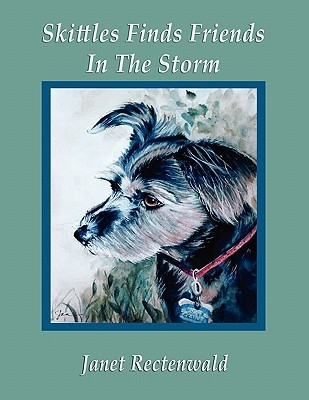 Skittles Finds Friends in the Storm  by  Janet Rectenwald