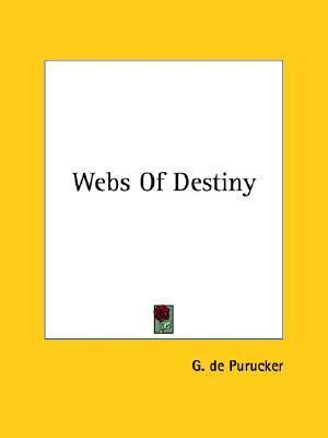 Webs of Destiny G. de Purucker