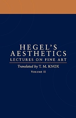 Aesthetics: Lectures on Fine Art 2  by  Georg Wilhelm Friedrich Hegel
