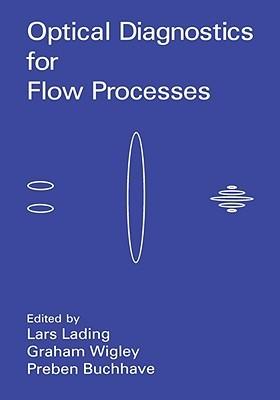 Optical Diagnostics for Flow Processes  by  P. Buchhave