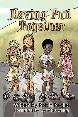 Having Fun Together: A Collection of Childrens Stories Robin Pegler