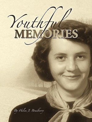 Youthful Memories  by  Helen J. Bradberry