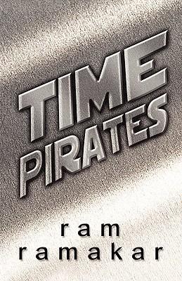 Time Pirates Ram Ramakar
