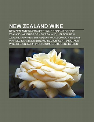 New Zealand Wine: New Zealand Winemakers, Wine Regions of New Zealand, Wineries of New Zealand, Nelson, New Zealand, Hawkes Bay Region  by  Source Wikipedia